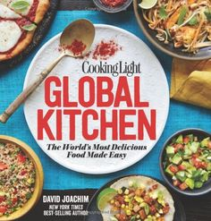 Cooking Light Global Kitchen: The World's Most Delicious Food Made Easy (found this for $6 today!)