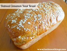 Oatmeal Cinnamon Yeast Bread recipe--made from scratch