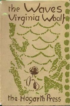 Virginia Wolf, The waves. I want a first edition!