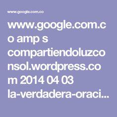 www.google.com.co amp s compartiendoluzconsol.wordpress.com 2014 04 03 la-verdadera-oracion-al-justo-juez-copia-exacta-de-la-original amp