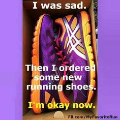 New running shoes makes me happy.