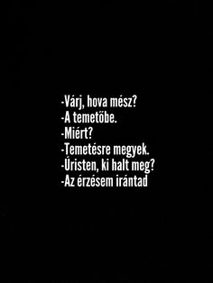 Hungary, Quotations, Tumblr, Feelings, Funny, Quotes, Diy, Crafts, Manualidades