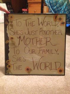 I have a feeling if I gave this to my mom for mothers day or for her birthday she would cry.which = best present ever xD Mom Birthday Quotes, Mum Birthday, Birthday Ideas, Birthday Crafts, Birthday Presents For Mum, James Bond Party, Mother's Day Diy, Mother Quotes, Super Quotes