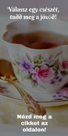 Válassz egy csészét, tudd meg mit hoz a sors számodra - Funland Tea Cups, Tableware, Dinnerware, Dishes, Tea Cup, Cup Of Tea, Serveware