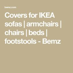 Covers for IKEA sofas | armchairs | chairs | beds | footstools - Bemz