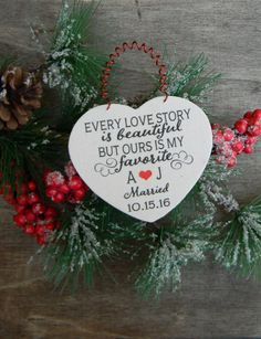 First Christmas Married First Christmas Engaged Every Love Story Is Beautiful But Ours Is My Favorite Wood Heart Ornament Rustic Christmas Ornament by justforkeeps