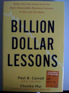 Billion Dollar Lessons: What You Can Learn from the Most Inexcusable Business Failures of the Last 25 Ye ars Financial Engineering, Everyone Makes Mistakes, The Devil's Advocate, Author Studies, Wall Street Journal, Good Advice, Reading Lists, Leadership, Books To Read