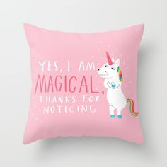 Yes, I Am Magical Throw Pillow