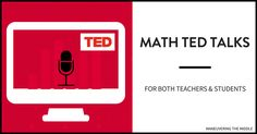 TED Talks can be a helpful tool to strengthen your teaching practices. I've complied a list of my favorite math TED Talks for teachers and students.