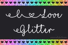 I Love Glitter is a fully connecting script font that is  perfect for your design and craft projects, including greeting cards,  product labels, invitations, logos, and so much more! Handwritten Fonts, Calligraphy Fonts, Typography Fonts, New Fonts, Cursive Fonts, Modern Calligraphy, Script, I Love Glitter Font, Cute Fonts