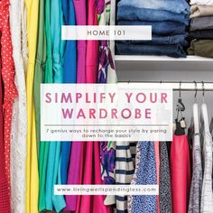 7 Ways to Simplify Your Wardrobe   Decluttering Your Closet   Simple Style Tips for Everyday