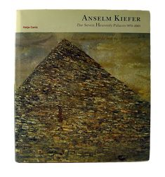 Anselm Kiefer: The Seven Heavenly Palaces