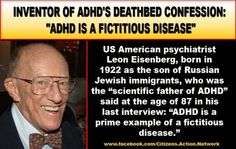 Inventor of ADHD  | Leon Eisenberg Inventor of ADHD: ADHD is a fictitious disease said on ...