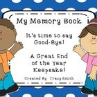 My Memory Book!  It's time to say good-bye!  End the year with your students by making this wonderful keepsake!    Grades K-1 are written with dotted/s...