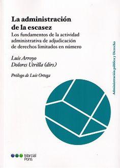 TÍTOL: La Administración de la escasez : los fundamentos de la actividad administrativa de adjudicación de derechos limitados en números PUBLICACIÓ: Madrid : Marcial Pons, 2015 TOPOGRÀFIC: Og -ARR