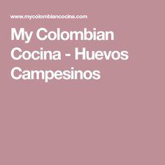 My Colombian Cocina - Huevos Campesinos
