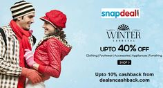 Winter collection upto 40% off at snapdeal-com + upto 10% cashback from dealsncashback.com www.dealsncashback.com/merchants/snapdeal