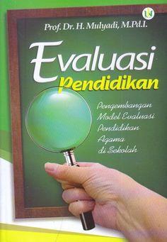 Evaluasi Pendidikan – Pengembangan Model Evaluasi Pendidikan Agama di Sekolah – H. Mulyadi