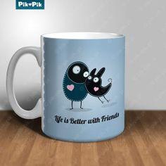 Life is better.. mug