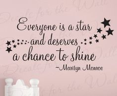 Items similar to Everyone Star and Deserves Shine Marilyn Monroe Inspirational Motivational Vinyl Lettering Decoration Quote Wall Decal Sticker Art Decor on Etsy Vinyl Wall Quotes, Art Quotes, Inspirational Quotes, Quote Wall, Girly Quotes, Life Quotes, Removable Wall Decals, Wall Decal Sticker, Marilyn Monroe Quotes