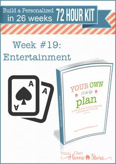Week #19 in a step by step 72 hour kit series that makes building a robust, personalized 72 hour kit affordable and do-able! This week focuses on entertainment items you may want to consider.