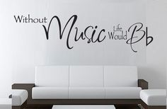 Vinyl Wall decal - Without MUSIC Life Would B Flat- LARGE 15h x 48w music art vinyl decal on Etsy, $34.99