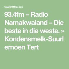 93.4fm – Radio Namakwaland – Die beste in die weste.   » Kondensmelk-Suurlemoen Tert