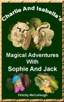 'Charlie And Isabella's Magical Adventures With Sophie And Jack'
