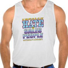 Sales People Hate Face Tank Tank Tops