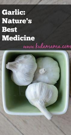Garlic is Nature's Best Medicine by www.kulamama.com