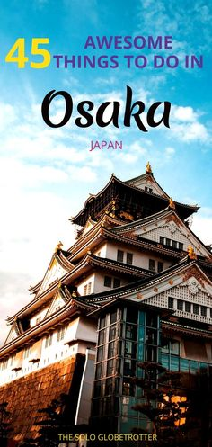 complete travel guide to Osaka, Japan. 40 Amazing things to do in Osaka, where to stay and what to explore.A complete travel guide to Osaka, Japan. 40 Amazing things to do in Osaka, where to stay and what to explore. Japan Travel Guide, Asia Travel, Solo Travel, Travel Guides, Travel Info, Travel Hacks, Travel Goals, Italy Travel, Places To Travel