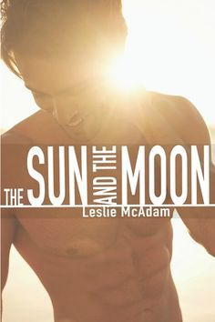 'The Sun and the Moon', by Leslie McAdam, is touching, sensual, sexy, and so romantic. Her writing style is quirky and captivating, and I was definitely drawn in right from the start.