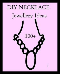 DIY Jewelry Ideas..necklaces, bracelets, earrings and rings too!