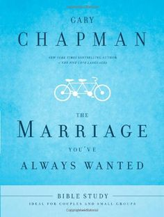 The Marriage You've Always Wanted: Gary Chapman: 9781598590081: Amazon.com: Books
