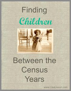 Finding Children Between the Census Years ~LisaLisson.com