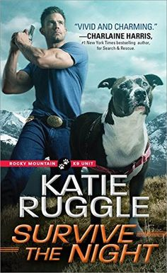 Survive the Night (Rocky Mountain Unit by Katie Ruggle Publisher: Sourcebooks Casablanca Publication date: Feb. 2018 Genre: Romantic Suspense Rating: He's always been a haven: For t… Survival Project, Survival Prepping, Got Books, Books To Read, Take Shelter, English, Search And Rescue, Romance Novels, Rocky Mountains