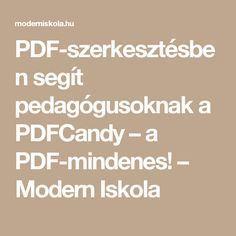 PDF-szerkesztésben segít pedagógusoknak a PDFCandy – a PDF-mindenes! – Modern Iskola