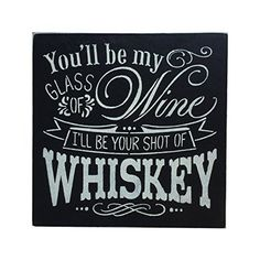You'll be my glass of wine painted wooden sign