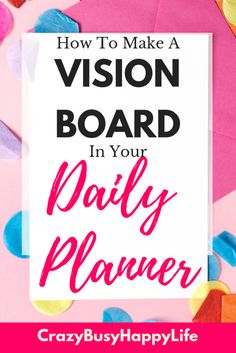 How to make a vision board in your daily planner. Great tips for using positive visualization to help you create a life you love. To Do Planner, Planner Tips, Planner Layout, Planner Pages, Life Planner, Happy Planner, Printable Planner, Planner Stickers, Printable Calendars