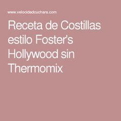 Receta de Costillas estilo Foster's Hollywood sin Thermomix