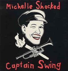Michelle Shocked - Captain Swing: buy LP, Album at Discogs