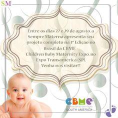 Expositora e uma das principais apoiadoras da ação, a Sempre Materna apresentará seu projeto completo, englobando revista, portal e cursos, na CBME-Children-Baby-Maternity Expo, no Expo Transamérica (SP).