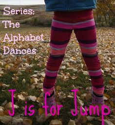 The Alphabet Dances: J is for Jump.  Dance exploration for children.