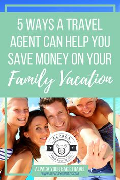 5 Surprising Ways A Travel Agent Can Save Money on Your Family Vacation // Alpaca Your Bags Travel