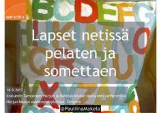 Lapset netissä pelaten ja somettaen - Harjun ja Raholan koulu, Tampere 18.9.2017 Iltaluento Tampereen Harjun ja Raholan koulun oppilaiden vanhemmille Harjun ko…