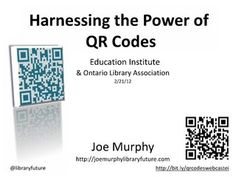 qr-codes-education-institute-webinar by Joe Murphy via Slideshare