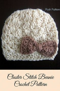 Crochet Cluster Stitch Hat & Bow Pattern. By Posh Patterns. This cute and fun crochet pattern makes a gorgeous hat that is perfect for girls and ladies of all ages! Includes all sizes.