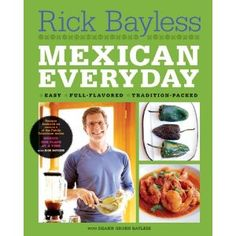 """Mexican Everyday (Recipes Featured on Season 4 of the PBS-TV series """"Mexico One Plate at a Time"""") I'd love to have this in my recipe book collection and try some of his mexican dishes"""