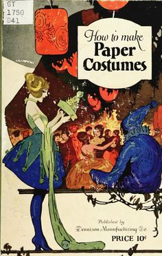 How to Make Paper Costumes 1922 - entire book online at openlibrary.org