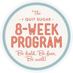 I Quit Sugar - 8-Week Program--The next 8-Week Program is our most nutritious yet!